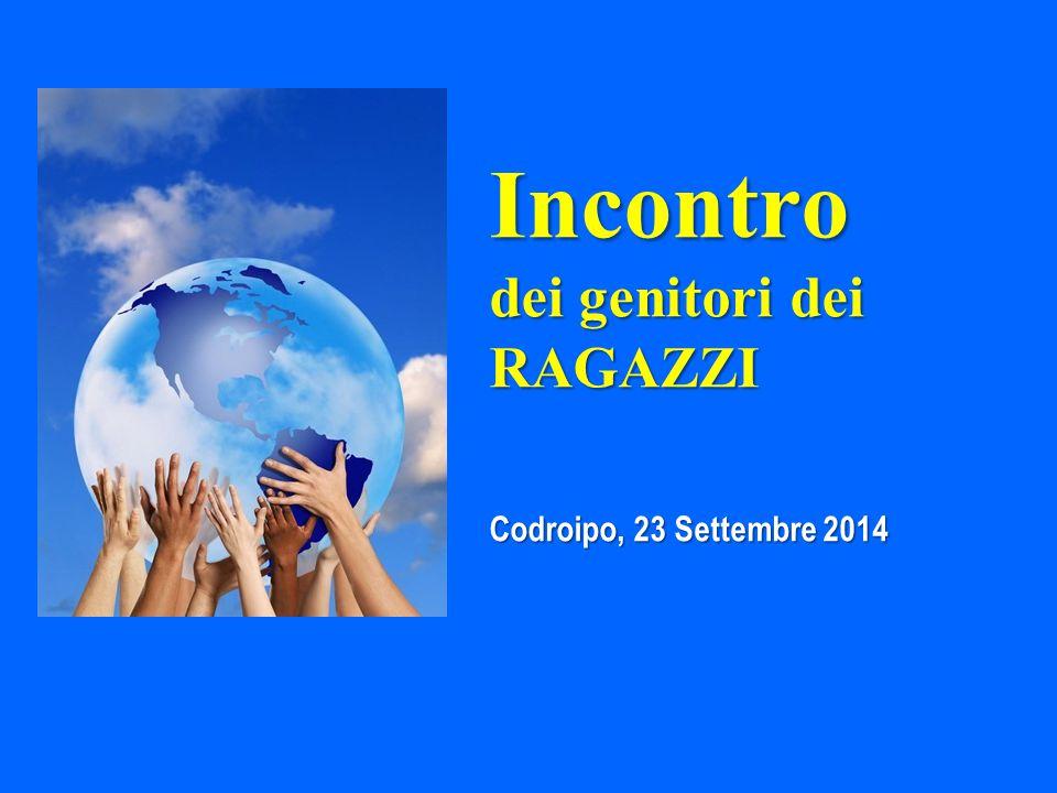 Incontro dei genitori dei RAGAZZI Codroipo, 23 Settembre 2014