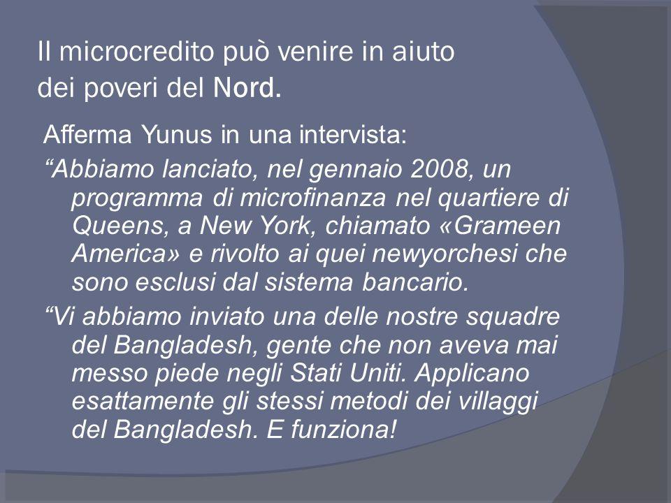 Il microcredito può venire in aiuto dei poveri del Nord.