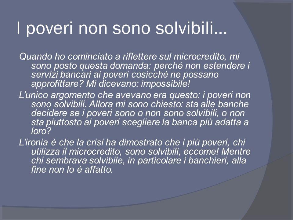 I poveri non sono solvibili…