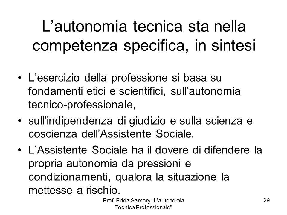 L'autonomia tecnica sta nella competenza specifica, in sintesi