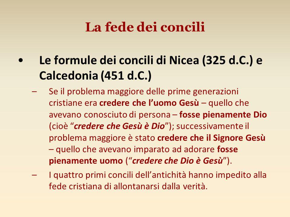 Le formule dei concili di Nicea (325 d.C.) e Calcedonia (451 d.C.)