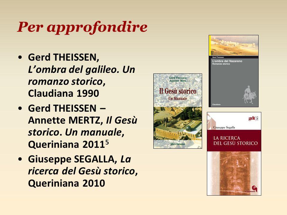 Per approfondire Gerd THEISSEN, L'ombra del galileo. Un romanzo storico, Claudiana 1990.