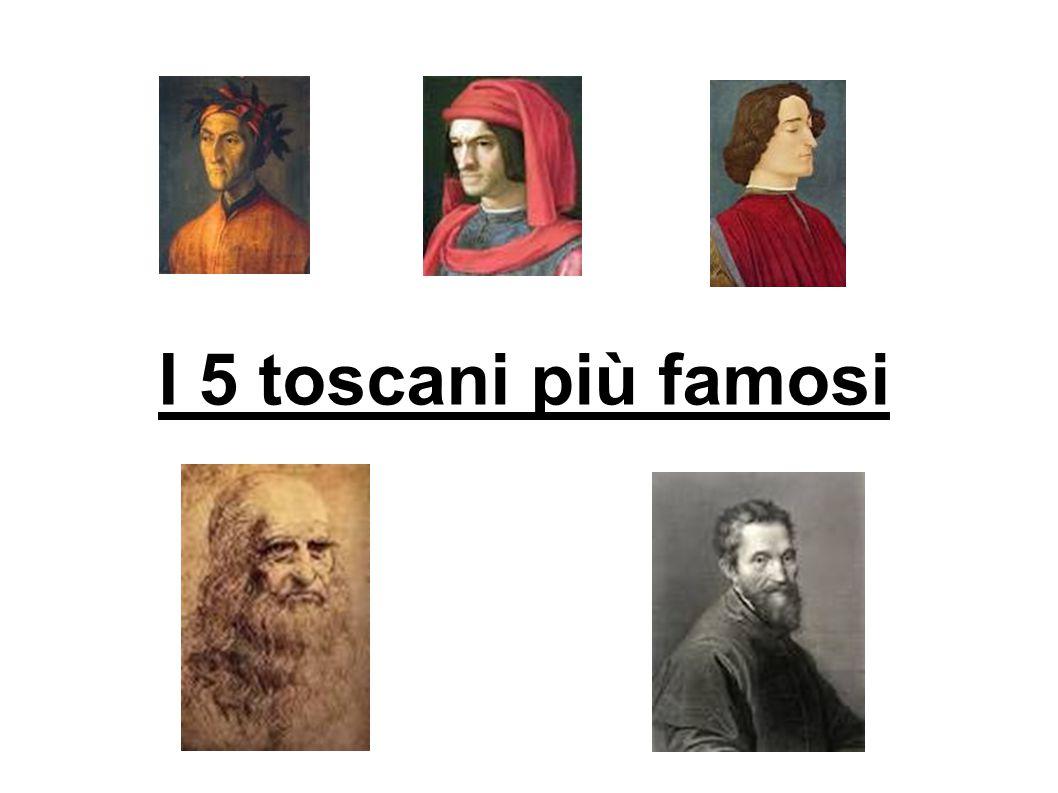 I 5 toscani più famosi
