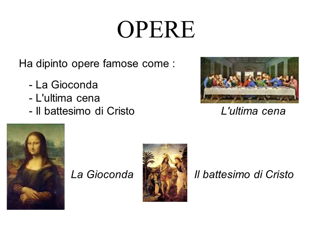 OPERE Ha dipinto opere famose come :