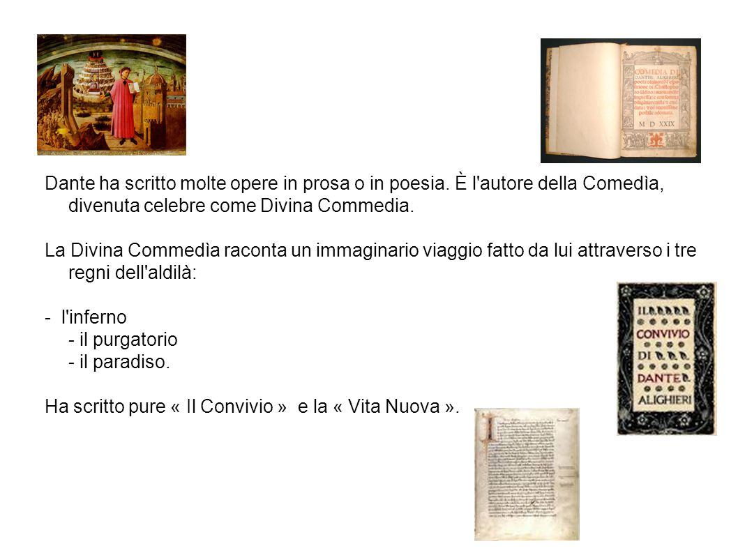 Dante ha scritto molte opere in prosa o in poesia