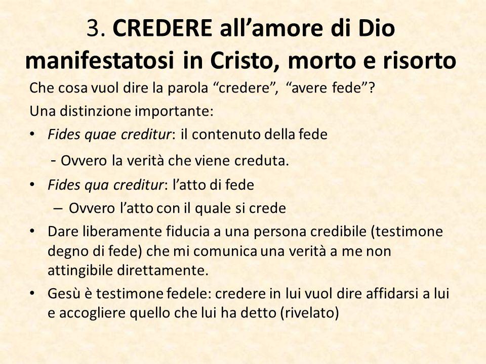 3. CREDERE all'amore di Dio manifestatosi in Cristo, morto e risorto