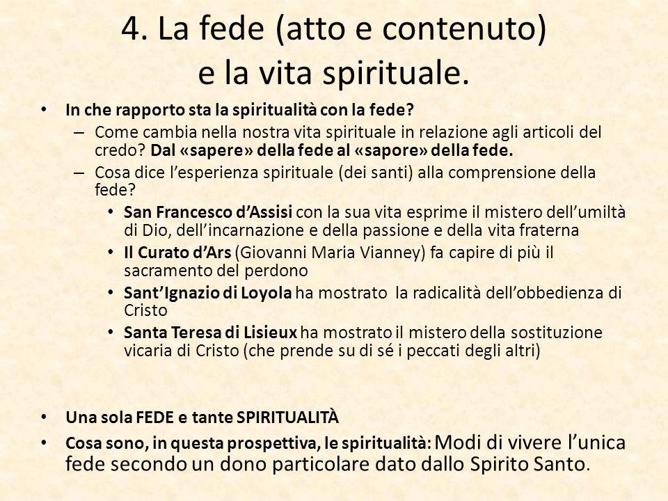 4. La fede (atto e contenuto) e la vita spirituale.
