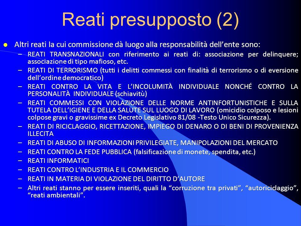 Reati presupposto (2) Altri reati la cui commissione dà luogo alla responsabilità dell'ente sono: