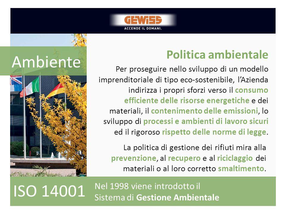 Ambiente ISO 14001 Politica ambientale Nel 1998 viene introdotto il