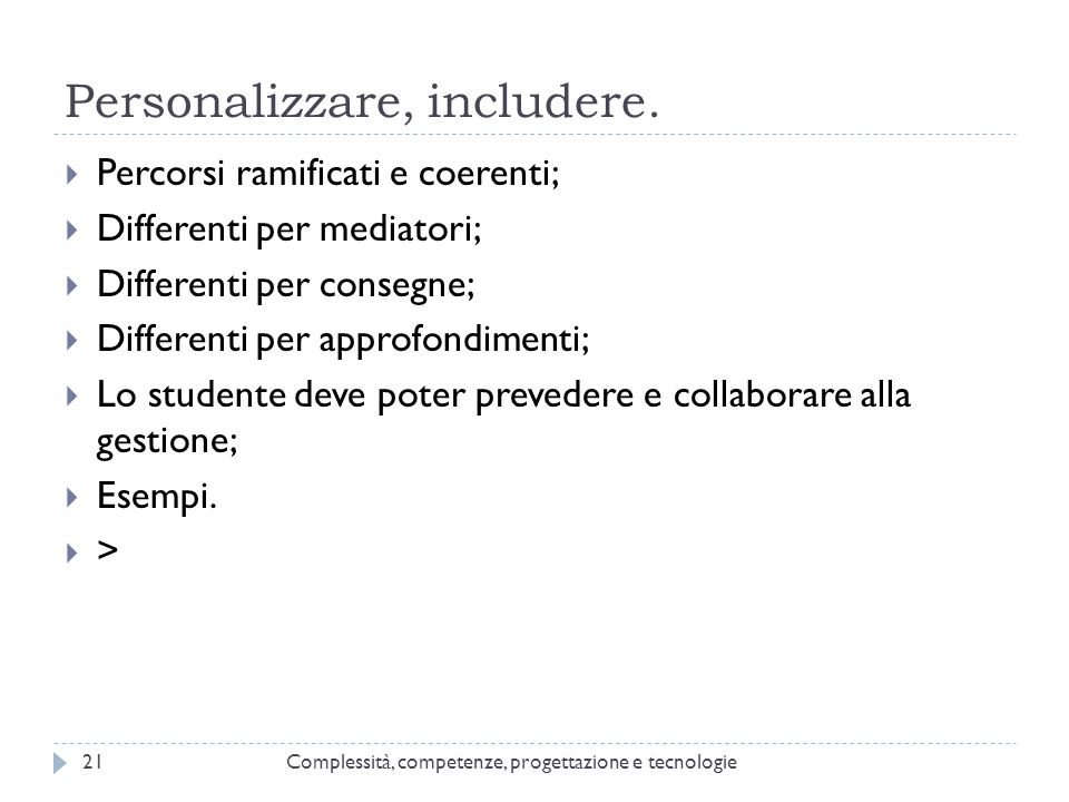 Personalizzare, includere.
