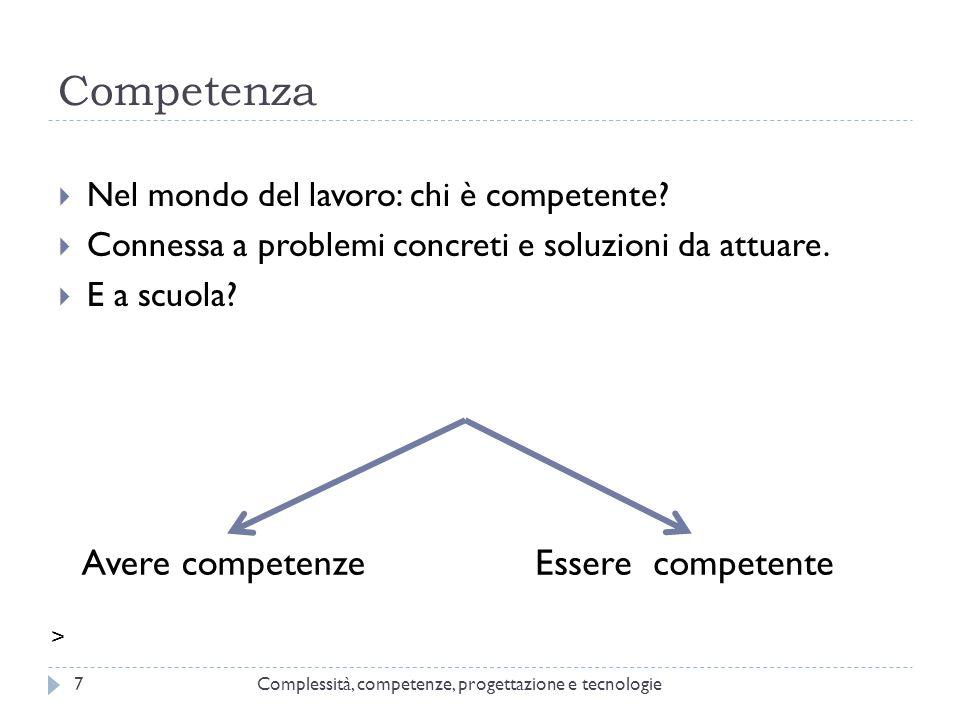 Competenza Avere competenze Essere competente
