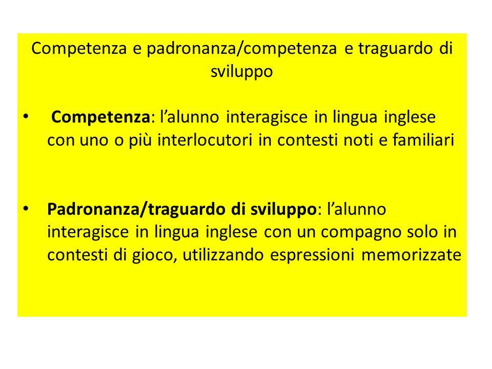 Competenza e padronanza/competenza e traguardo di sviluppo