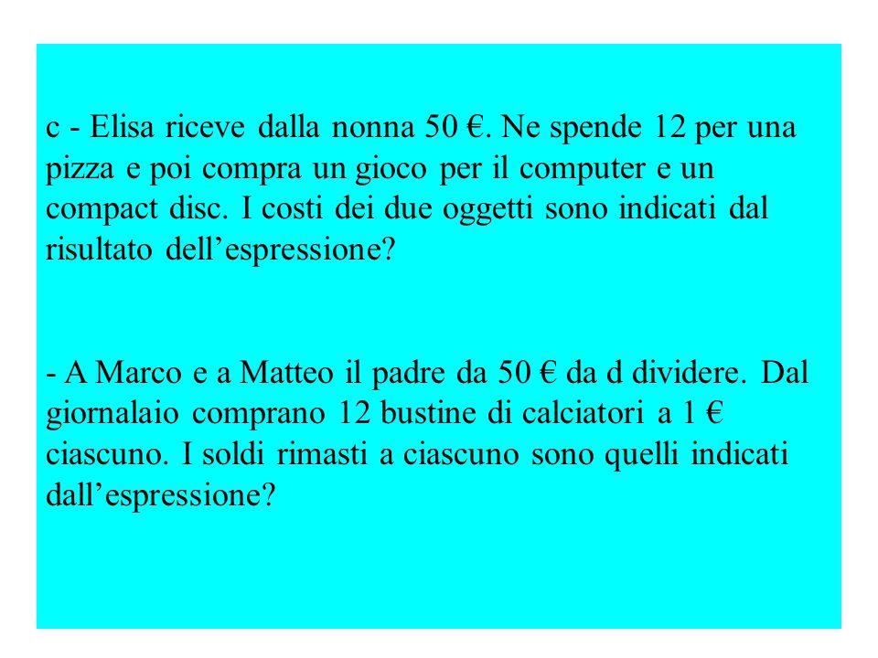 c - Elisa riceve dalla nonna 50 €