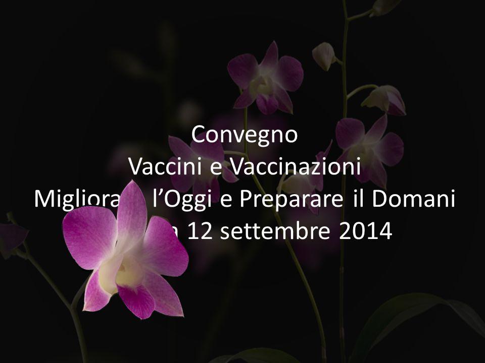 Vaccini e Vaccinazioni Migliorare l'Oggi e Preparare il Domani