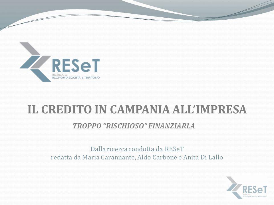 Il Credito in Campania all'impresa Troppo rischioso finanziarla