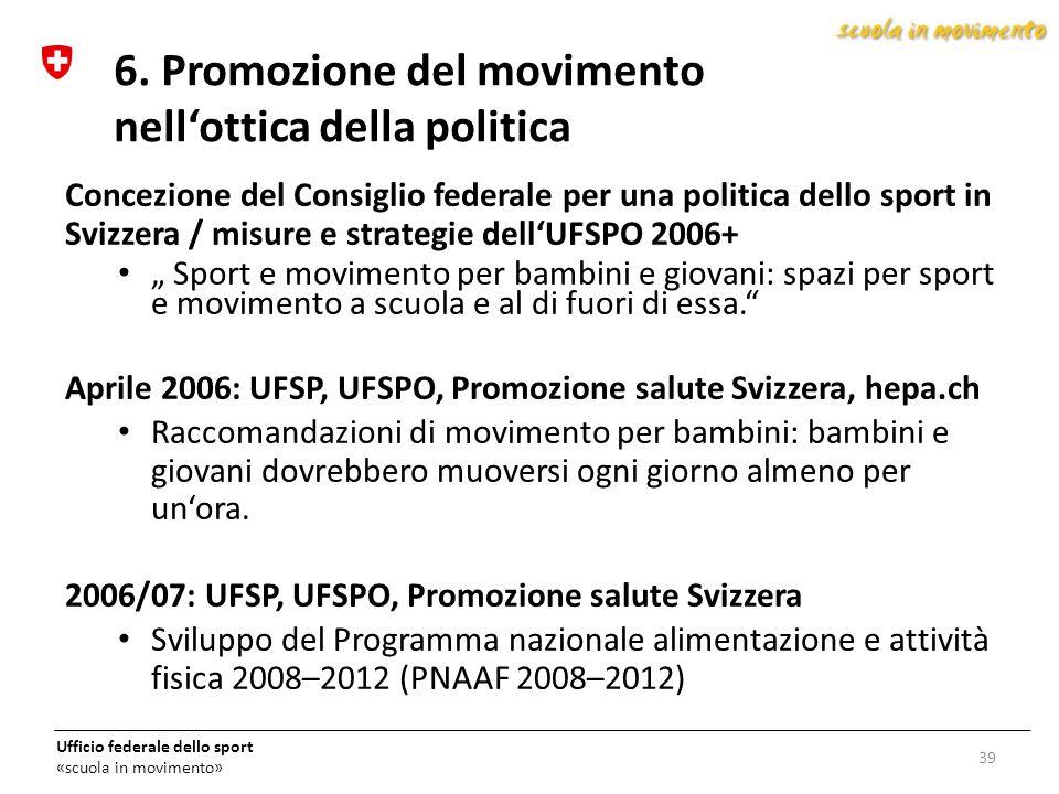 6. Promozione del movimento nell'ottica della politica
