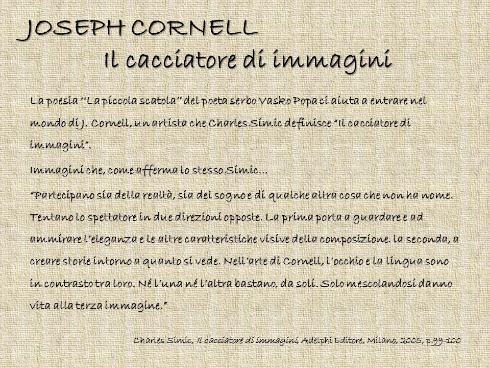 JOSEPH CORNELL Il cacciatore di immagini