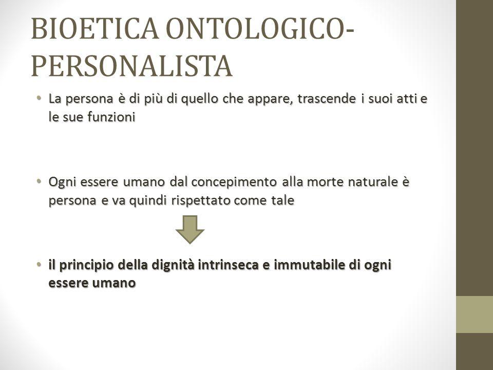 BIOETICA ONTOLOGICO- PERSONALISTA