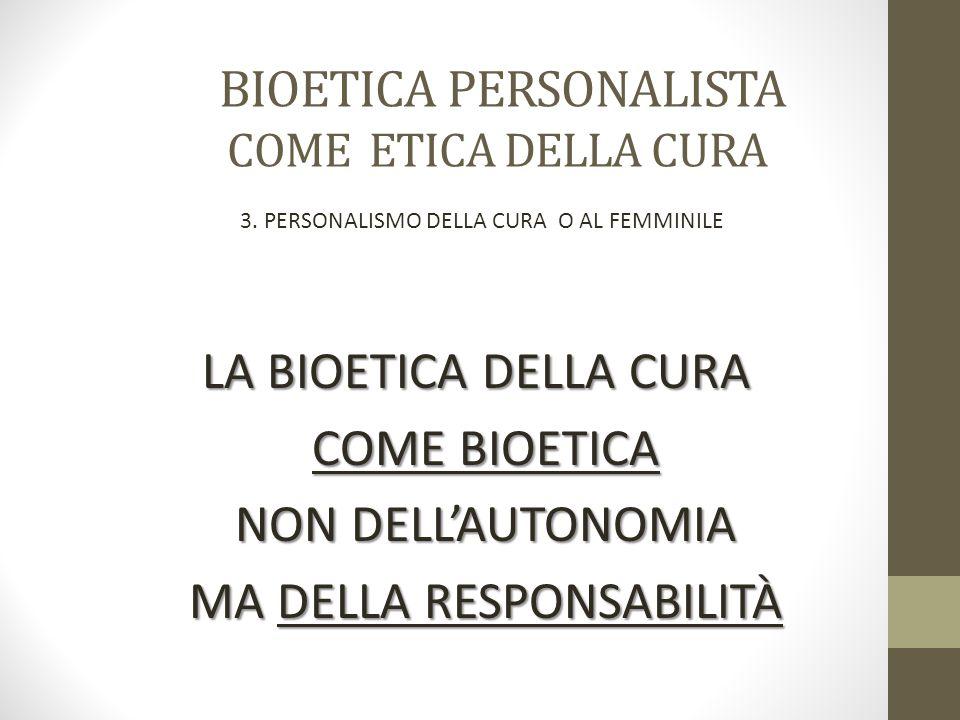 BIOETICA PERSONALISTA COME ETICA DELLA CURA