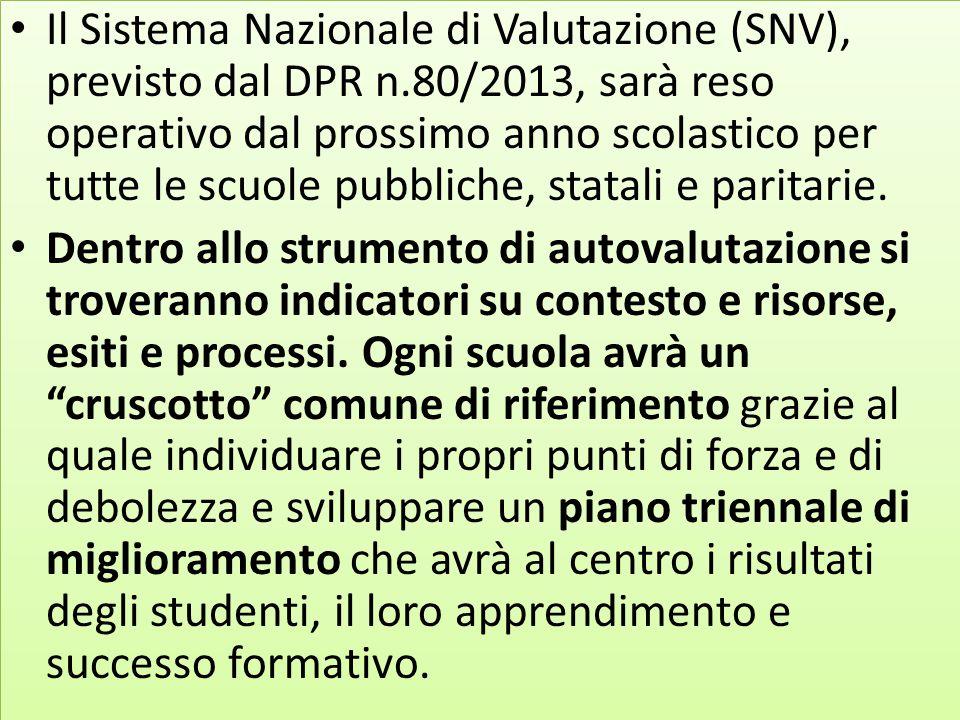 Il Sistema Nazionale di Valutazione (SNV), previsto dal DPR n