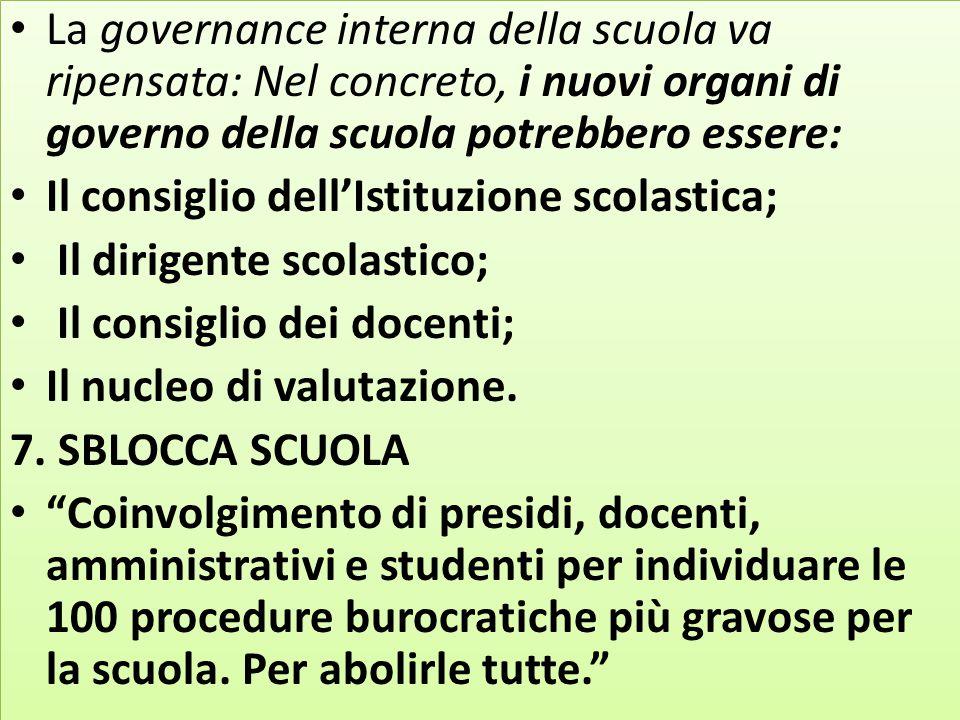 La governance interna della scuola va ripensata: Nel concreto, i nuovi organi di governo della scuola potrebbero essere: