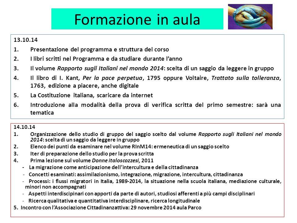 Formazione in aula 13.10.14. Presentazione del programma e struttura del corso. I libri scritti nel Programma e da studiare durante l'anno.