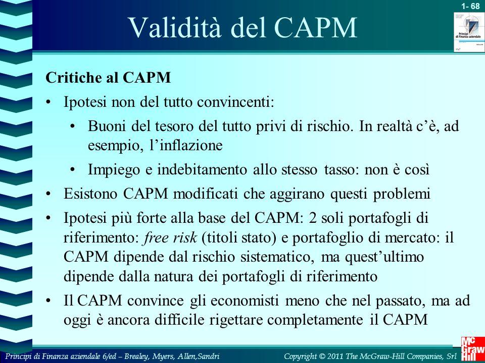 Validità del CAPM Critiche al CAPM Ipotesi non del tutto convincenti:
