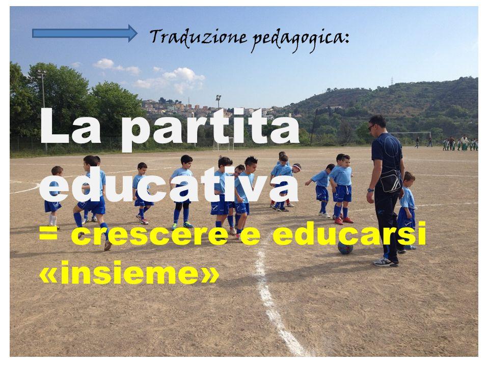 La partita educativa = crescere e educarsi «insieme»