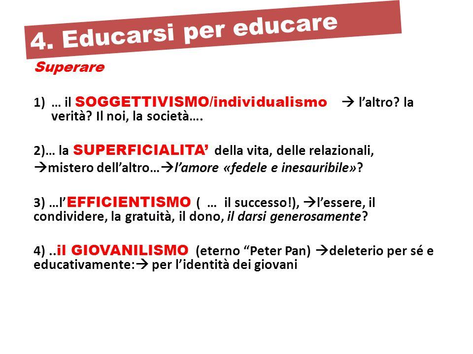 4. Educarsi per educare Superare