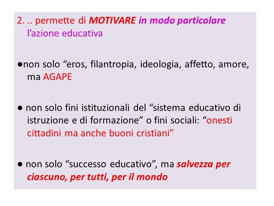 2. .. permette di MOTIVARE in modo particolare l'azione educativa