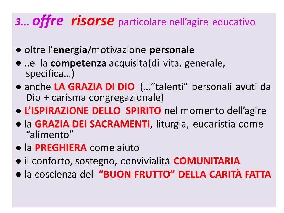 3... offre risorse particolare nell'agire educativo