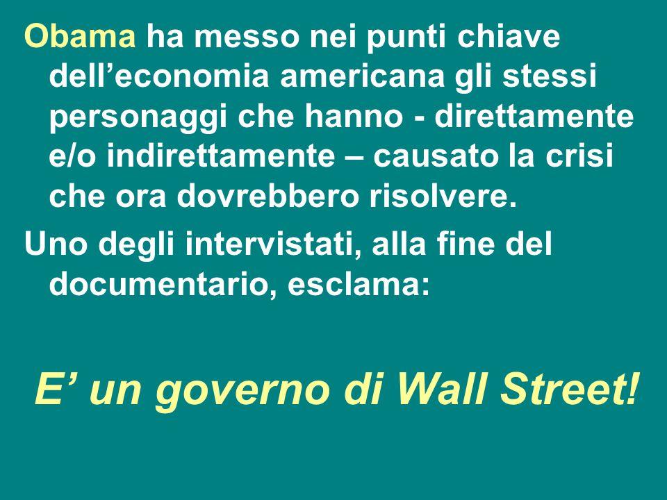 E' un governo di Wall Street!