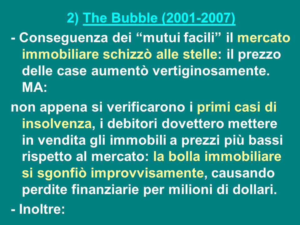 2) The Bubble (2001-2007)