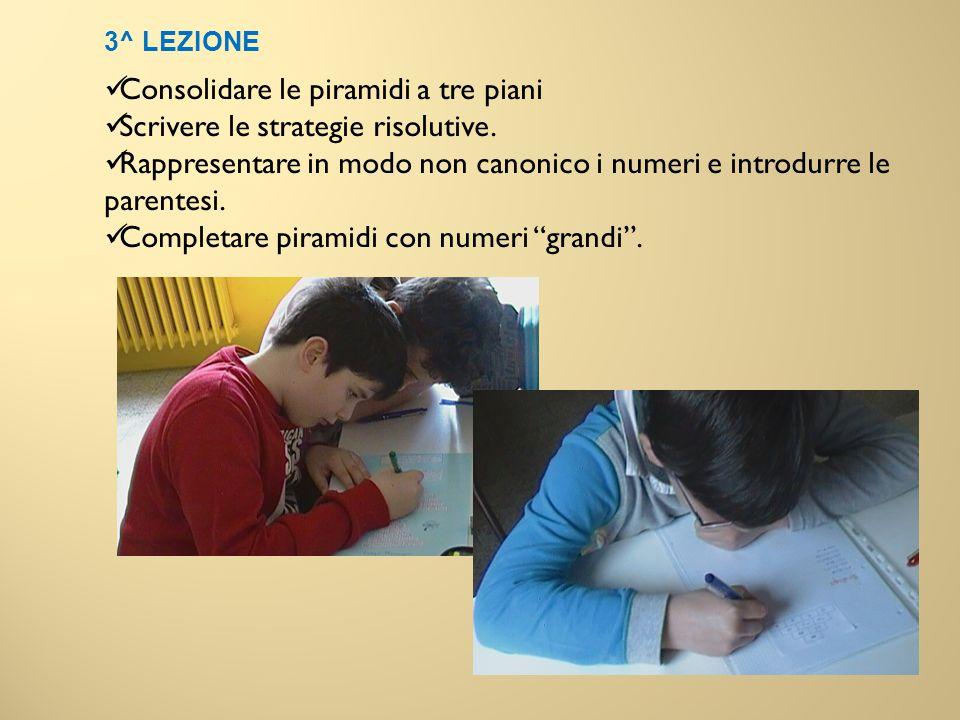 Consolidare le piramidi a tre piani Scrivere le strategie risolutive.