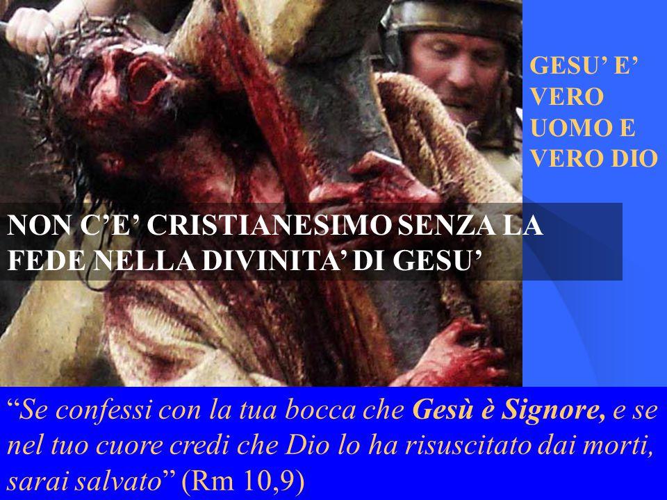 NON C'E' CRISTIANESIMO SENZA LA FEDE NELLA DIVINITA' DI GESU'