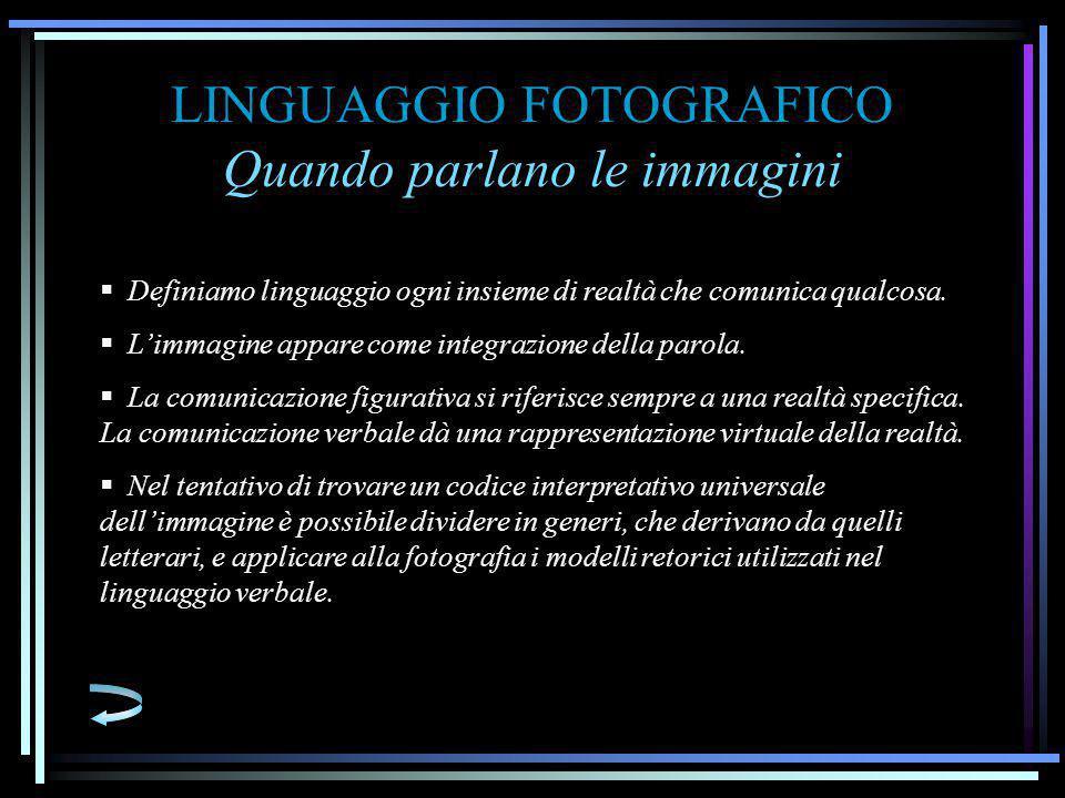LINGUAGGIO FOTOGRAFICO Quando parlano le immagini