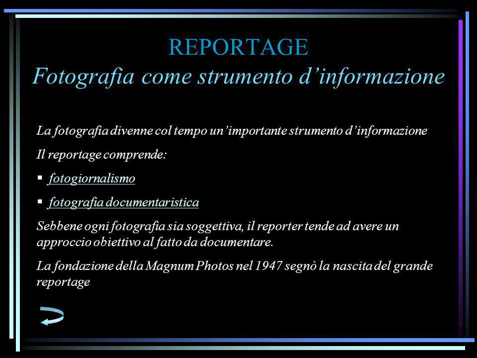 REPORTAGE Fotografia come strumento d'informazione