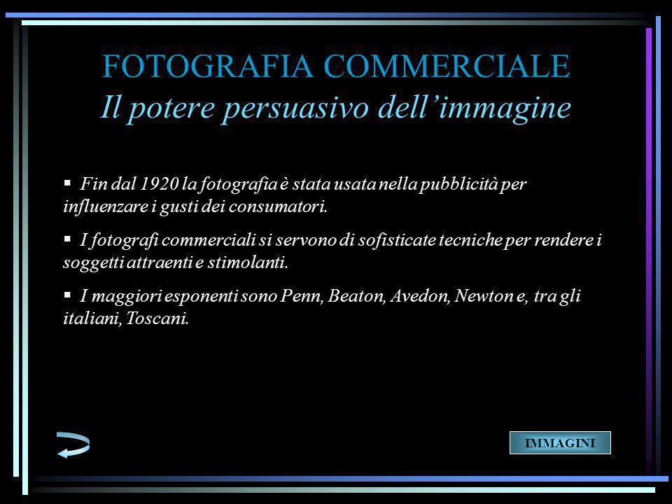 FOTOGRAFIA COMMERCIALE Il potere persuasivo dell'immagine