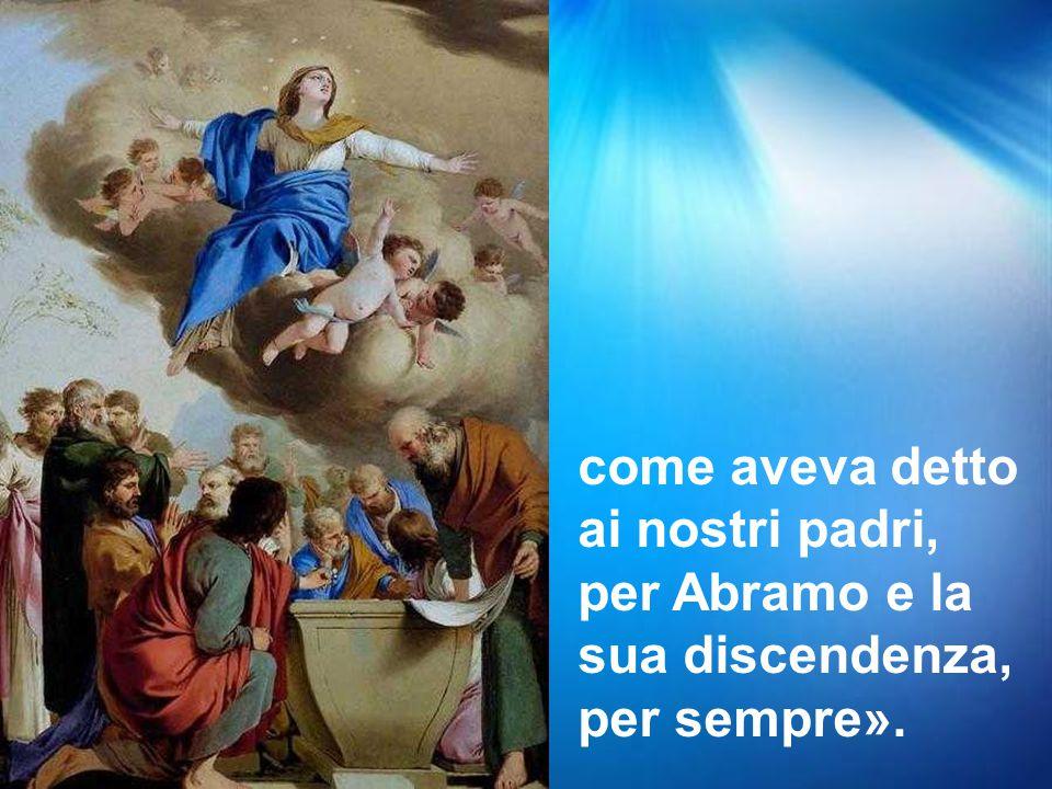 come aveva detto ai nostri padri, per Abramo e la sua discendenza, per sempre».