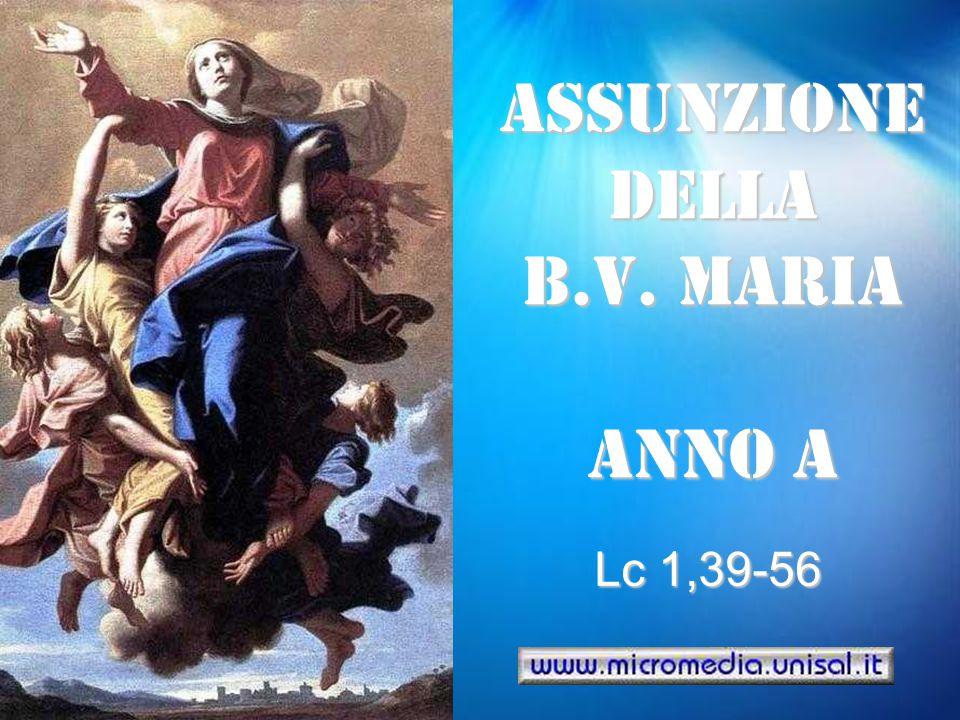 ASSUNZIONE DELLA B.V. MARIA ANNO A Lc 1,39-56