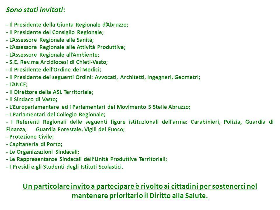 Sono stati invitati: - Il Presidente della Giunta Regionale d'Abruzzo; - Il Presidente del Consiglio Regionale;