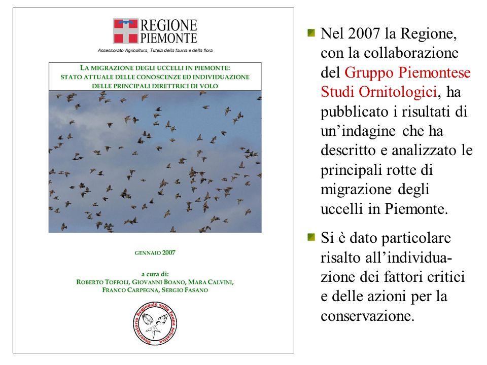 Nel 2007 la Regione, con la collaborazione del Gruppo Piemontese Studi Ornitologici, ha pubblicato i risultati di un'indagine che ha descritto e analizzato le principali rotte di migrazione degli uccelli in Piemonte.