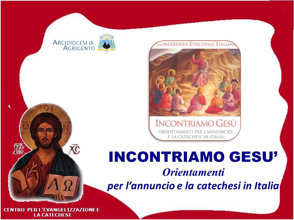 INCONTRIAMO GESU' Orientamenti per l'annuncio e la catechesi in Italia