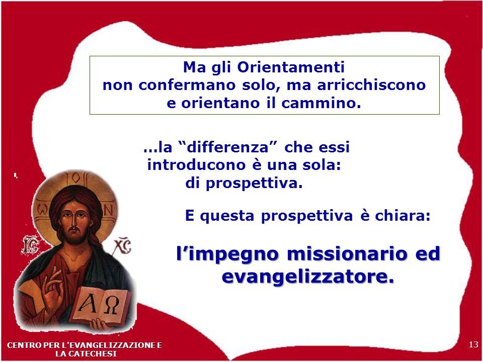 l'impegno missionario ed evangelizzatore.