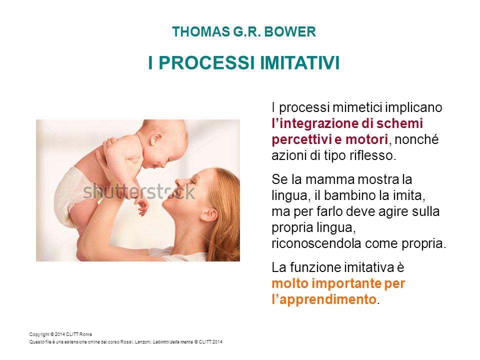 I PROCESSI IMITATIVI THOMAS G.R. BOWER