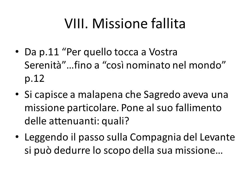 VIII. Missione fallita Da p.11 Per quello tocca a Vostra Serenità …fino a così nominato nel mondo p.12.