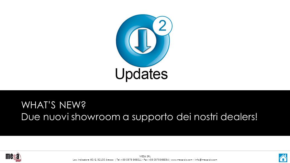 WHAT'S NEW Due nuovi showroom a supporto dei nostri dealers!