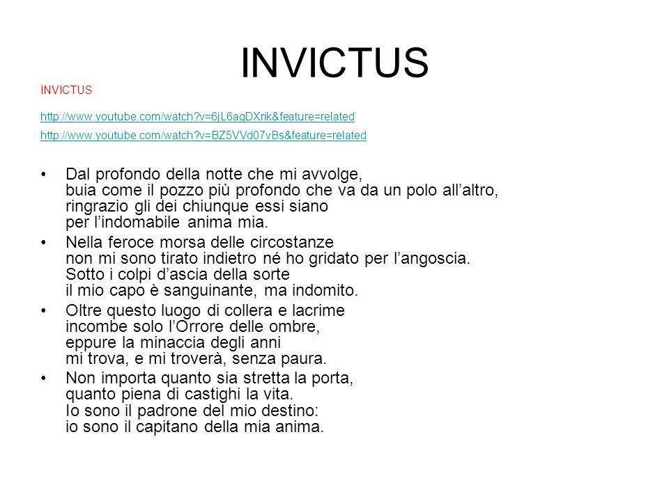 INVICTUS INVICTUS. http://www.youtube.com/watch v=6jL6agDXrik&feature=related. http://www.youtube.com/watch v=BZ5VVd07vBs&feature=related.