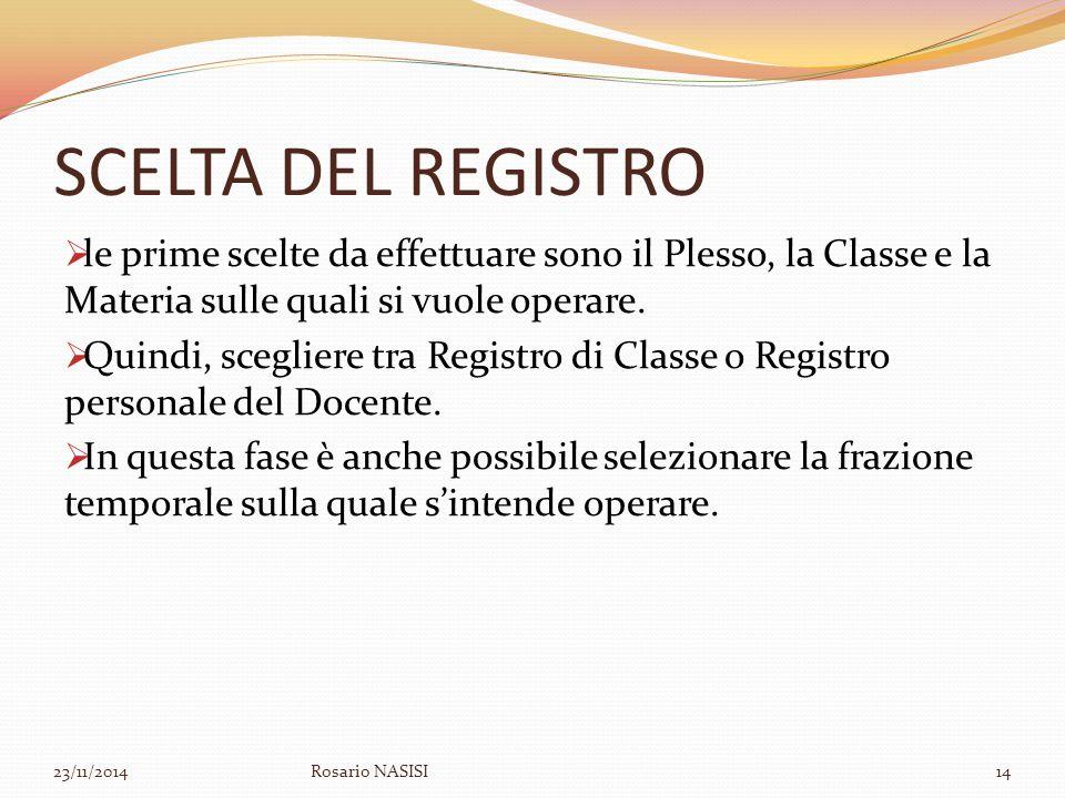 SCELTA DEL REGISTRO le prime scelte da effettuare sono il Plesso, la Classe e la Materia sulle quali si vuole operare.