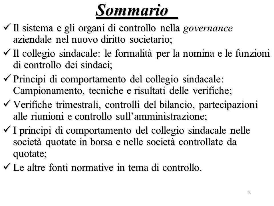 Sommario Il sistema e gli organi di controllo nella governance aziendale nel nuovo diritto societario;